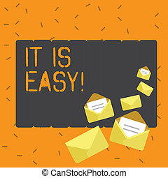 Writing note showing It Is Easy. Business photo showcasing Clear Simple Not complicated Basic Effortless.