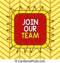 Writing note showing Join Our Team. Business photo ...