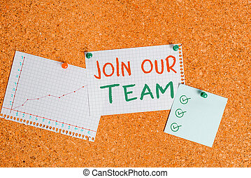 Writing note showing Join Our Team. Business photo showcasing inviting someone to join in your local group or company Corkboard size paper thumbtack sheet billboard notice board.