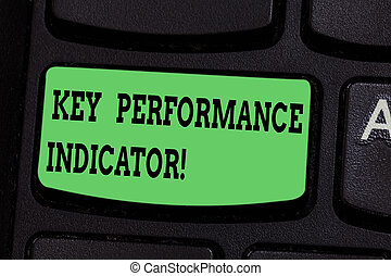 Writing note showing Key Perforanalysisce Indicator. Business photo showcasing evaluate the success of an organizations Keyboard key Intention to create computer message pressing keypad idea.