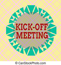 Writing note showing Kick Off Meeting. Business photo ...