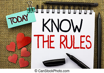 Writing note showing  Know The Rules. Business photo showcasing Be aware of the Laws Regulations Protocols Procedures written on Notebook Book on the jute background Today Hearts and Pens