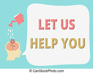 Writing note showing Let Us Help You. Business photo showcasing Offering a service to someone to help him in his necessity