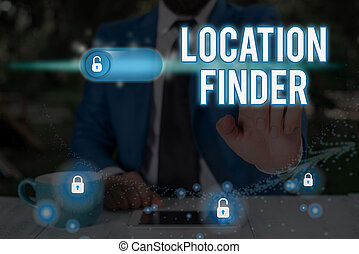 Writing note showing Location Finder. Business concept for A service featured to find the address of a selected place