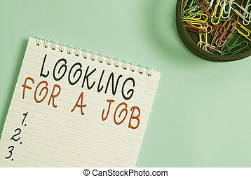 Writing note showing Looking For A Job. Business photo ...