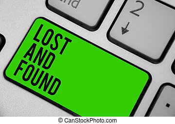 Writing note showing Lost And Found. Business photo showcasing Place where you can find forgotten things Search service Keyboard green key Intention computer computing reflection document.