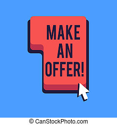 Writing note showing Make An Offer. Business photo showcasing one will pay specified amount of money for something Direction to Press or Click Command Key with Arrow Cursor.