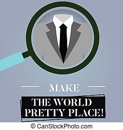 Writing note showing Make The World Pretty Place. Business...