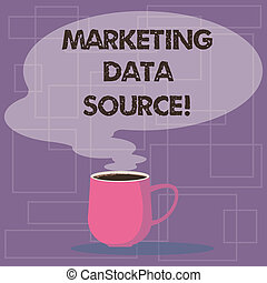 Writing note showing Marketing Data Source. Business photo showcasing connection set up to a database from a server Mug of Hot Coffee with Blank Color Speech Bubble Steam icon.