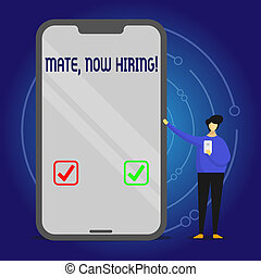 Writing note showing Mate Now Hiring. Business photo showcasing Workforce Wanted Employees Recruitment Man Presenting Huge Smartphone while Holding Another Mobile.