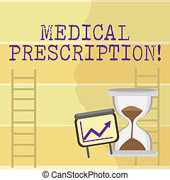 Writing note showing Medical Prescription. Business photo showcasing details of the medicine or drugs that someone needs Growth Chart with Arrow Going Up and Hourglass Sand Sliding.