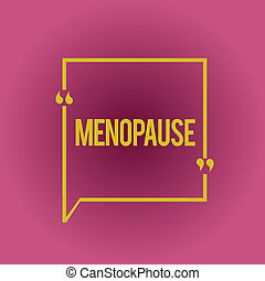 Writing note showing Menopause. Business photo showcasing Cessation of menstruation Older women hormonal changes period.
