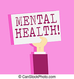 Writing note showing Mental Health. Business photo showcasing Psychological and Emotional Condition Wellbeing of a demonstrating.