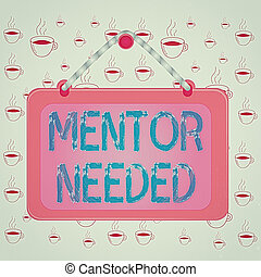 Writing note showing Mentor Needed. Business photo ...