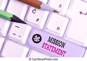 Writing note showing Mission Statement. Business photo showcasing formal summary of the aims and values of a company.