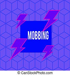 Writing note showing Mobbing. Business photo showcasing ...