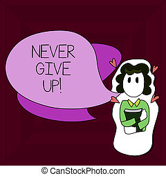 Writing note showing Never Give Up. Business photo showcasing Keep trying until you succeed follow your dreams goals.