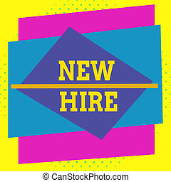 Writing note showing New Hire. Business photo showcasing someone who has not previously been employed by the organization Asymmetrical format pattern object outline multicolor design.