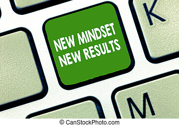 Writing note showing New Mindset New Results. Business photo showcasing Open to Opportunities No Limits Think Bigger