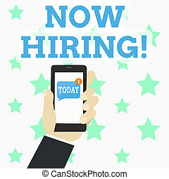 Writing note showing Now Hiring. Business photo showcasing finding evaluating working relationship with future employees Human Hand Holding Smartphone with Unread Message on Screen.