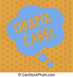 Writing note showing Obama Care. Business photo showcasing Government Program of Insurance System Patient Protection Floral Shape Thought Speech Bubble for Presentation Ads.