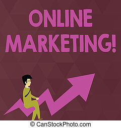 Writing note showing Online Marketing. Business photo showcasing leveraging web based channels spread about companys brand Businessman with Eyeglasses Riding Crooked Arrow Pointing Up.