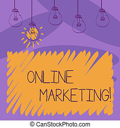 Writing note showing Online Marketing. Business photo showcasing leveraging web based channels spread about companys brand Transparent Bulbs Hanging with Filament and One Lighted Icon.