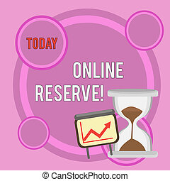 Writing note showing Online Reserve. Business photo showcasing enables customers to check availability and book online Growth Chart with Arrow Going Up and Hourglass Sand Sliding.