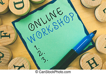 Writing note showing Online Workshop. Business photo...