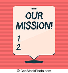Writing note showing Our Mission. Business photo showcasing serves as clear guide for choosing current and future goals White Speech Balloon Floating with Three Punched Hole on Top.