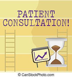 Writing note showing Patient Consultation. Business photo showcasing act of seeking assistance from another physician Growth Chart with Arrow Going Up and Hourglass Sand Sliding.
