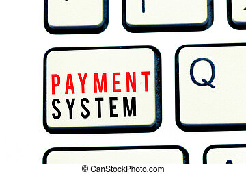 Writing note showing Payment System. Business photo...