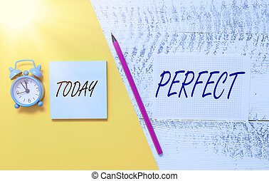 Writing note showing Perfect. Business photo showcasing complete without defects or blemishes precisely accurate or exact Notepad marker colored paper sheets retro alarm clock wooden background.