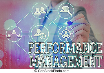 Writing note showing Performance Management. Business photo showcasing ongoing process of communication that occurs all year.