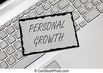 Writing note showing  Personal Growth. Business photo showcasing improve develop your skills qualities Learn new materials