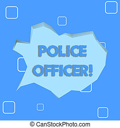 Writing note showing Police Officer. Business photo showcasing a demonstrating who is an officer of the law enforcement team Pale Blue Speech Bubble in Irregular Cut 3D Style Backdrop.