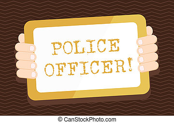 Writing note showing Police Officer. Business photo showcasing a demonstrating who is an officer of the law enforcement team Color Tablet Smartphone with Screen Handheld Back of Gadget.
