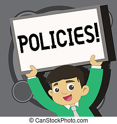 Writing note showing Policies. Business photo showcasing Business Company or Government Rules Regulations Standards.