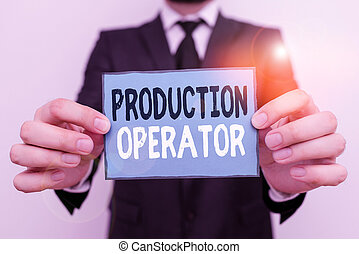 Writing note showing Production Operator. Business photo ...