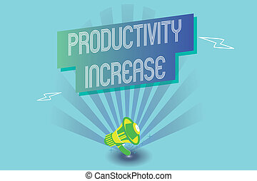 Writing note showing Productivity Increase. Business photo showcasing get more things done Output per unit of Product Input
