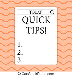 Writing note showing Quick Tips. Business photo showcasing small but particularly useful piece of practical advice Search Bar with Magnifying Glass Icon photo on White Screen.