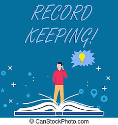 Writing note showing Record Keeping. Business photo showcasing The activity or occupation of keeping records or accounts Man Standing Behind Open Book Jagged Speech Bubble with Bulb.