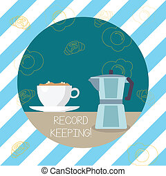 Writing note showing Record Keeping. Business photo showcasing The activity or occupation of keeping records or accounts Cup of Beverage and Kettle with Drawing of Croissant and Egg.