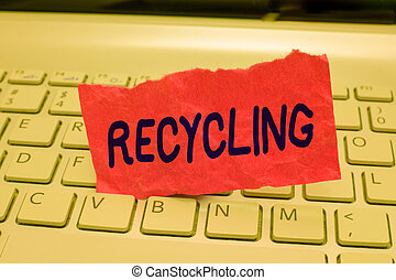 Writing note showing Recycling. Business photo showcasing Converting waste into reusable material to protect the environment