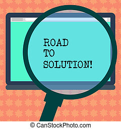 Writing note showing Road To Solution. Business photo showcasing path you go to solve problem or difficult situation Magnifying Glass Enlarging Tablet Blank Color Screen photo text Space.
