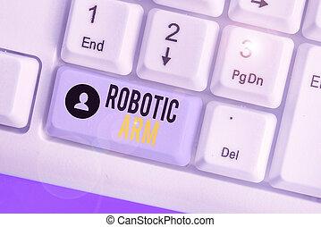 Writing note showing Robotic Arm. Business photo showcasing ...