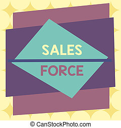 Writing note showing Sales Force. Business photo showcasing ...