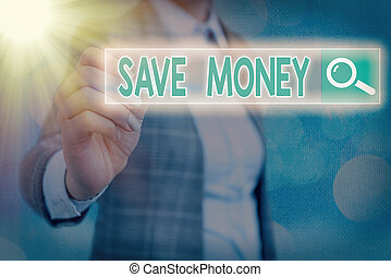 Writing note showing Save Money. Business photo showcasing to budget or put money aside for the future or emergency Web search digital information futuristic technology network connection.