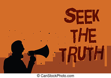 Writing note showing Seek The Truth. Business photo showcasing Looking for the real facts Investigate study discover Man holding megaphone speaking politician promises orange background