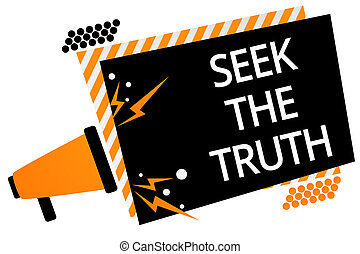 Writing note showing Seek The Truth. Business photo showcasing Looking for the real facts Investigate study discover Megaphone loudspeaker orange striped frame important message speaking
